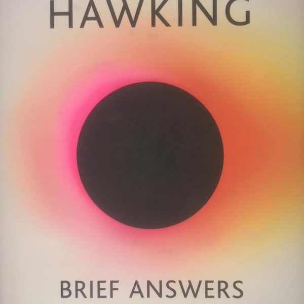Stephen Hawking - Brief Answers To The Big Question